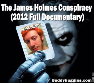 The James Holmes Conspiracy 2012 Full Documentary